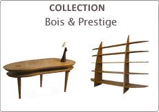 Collection Bois et Prestige