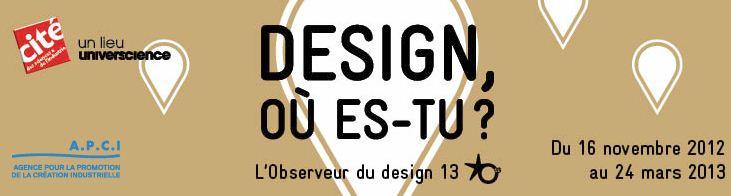 Design où es-tu - Observeur du design 13 - APCI - Cité des Sciences et de l'Industrie
