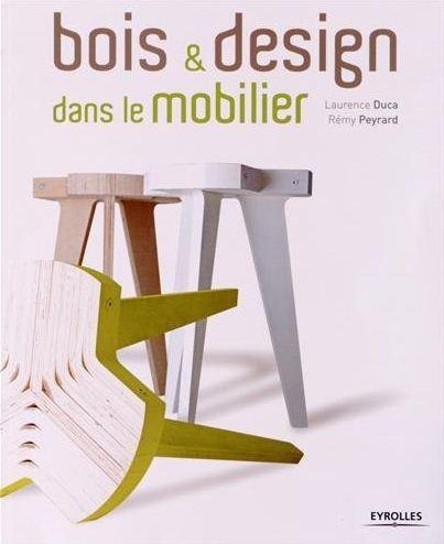 bois et design dans le mobilier - Laurence Duca Rémy Peyrard - Eyrolles - Conférence Lieu du Design